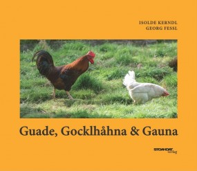 Guade, Gocklhahna & Gauna